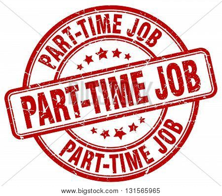 part-time job red grunge round vintage rubber stamp.part-time job stamp.part-time job round stamp.part-time job grunge stamp.part-time job.part-time job vintage stamp.