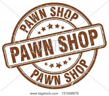 pawn shop brown grunge round vintage rubber stamp.pawn shop stamp.pawn shop round stamp.pawn shop grunge stamp.pawn shop.pawn shop vintage stamp.