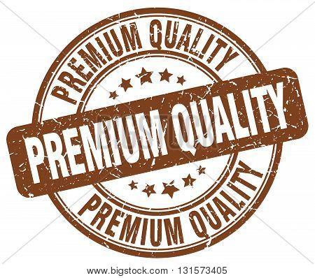 premium quality brown grunge round vintage rubber stamp.premium quality stamp.premium quality round stamp.premium quality grunge stamp.premium quality.premium quality vintage stamp.