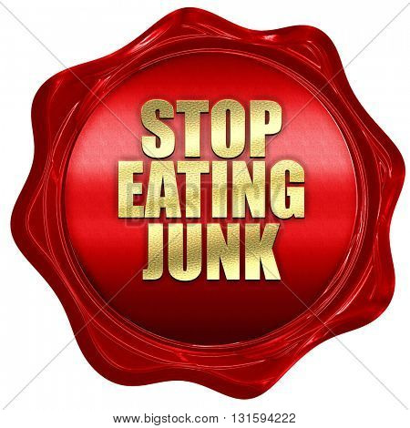 stop eating junk, 3D rendering, a red wax seal