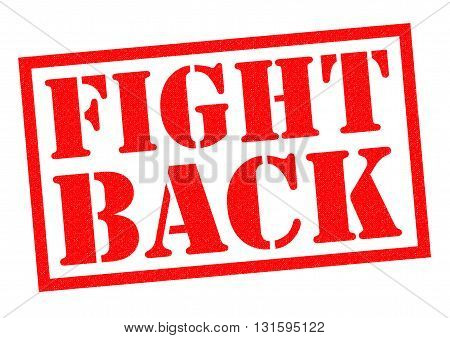 FIGHT BACK red Rubber Stamp over a white background.