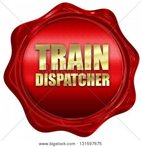 train dispatcher, 3D rendering, a red wax seal