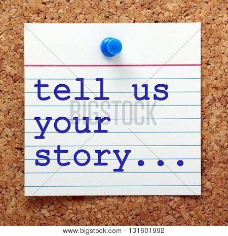 The words tell us your story in ble text on a notecard pinned to a cork notice board as a reminder for you to prepare your career history and experience