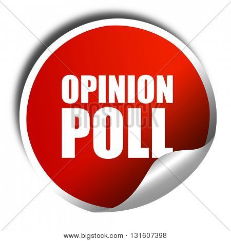 opinion poll, 3D rendering, a red shiny sticker