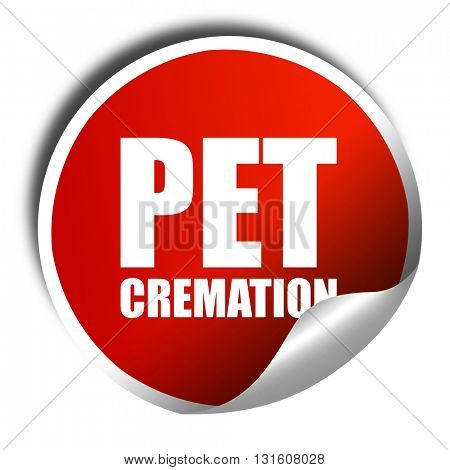 pet cremation, 3D rendering, a red shiny sticker