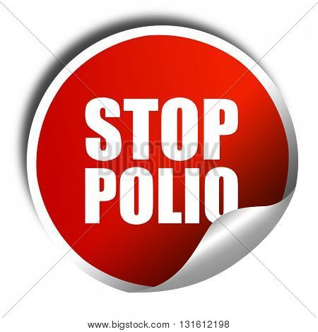 stop polio, 3D rendering, a red shiny sticker