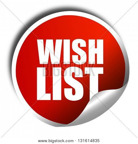 wishlist, 3D rendering, a red shiny sticker