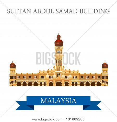 Sultan Abdul Samad Building in Malaysia. Flat cartoon style historic sight showplace attraction web site vector illustration. World countries cities vacation travel sightseeing Asia collection. poster