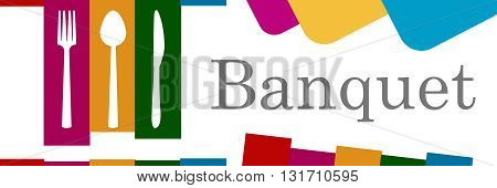 Banquet text with fork knife spoon symbol over abstract colorful background.