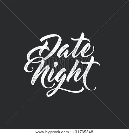 Date Night. Script brush lettering. Typography design for cards, posters, flyers, blog posts. Vector vintage letterpress style, black background.