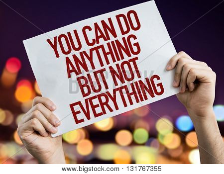 You Can Do Anything But Not Everything placard with bokeh background