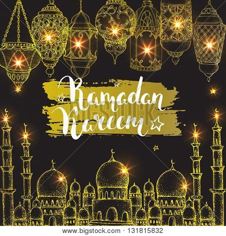 Ramadan Kareem. Islamic holiday vector shining background. Calligraphy. Hand drawn inscription Ramadan. Eid greeting card. Arabic lantern and golden mosque. Night. Golden Ramadan card. Ramadan fasting