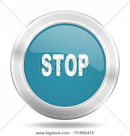 stop icon, blue round metallic glossy button, web and mobile app design illustration