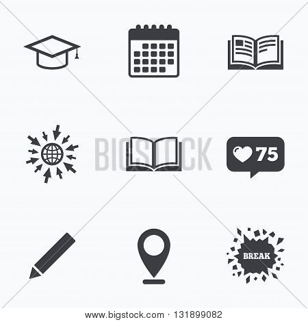 Calendar, like counter and go to web icons. Pencil and open book icons. Graduation cap symbol. Higher education learn signs. Location pointer.