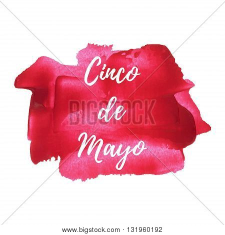 Cinco De Mayo holiday fiesta vacaciones celebration card poster logo words text written on red painted watercolor background illustration
