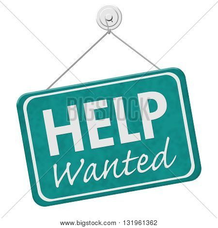 Help Wanted Sign A teal hanging sign with text Help Wanted isolated over white, 3D Illustration