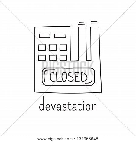 Hand drawn thin line icon, vector logo template illustration. Devastation and work loss. Unemployment and crisis isolated symbol. Black on white pictogram. Simple mono linear modern design. poster