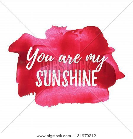 You Are My Sunshine Vector Card, Poster, Logo, Illustration, Lettering, Words, Text Written On Red P