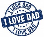 i love dad blue grunge round vintage rubber stamp.i love dad stamp.i love dad round stamp.i love dad grunge stamp.i love dad.i love dad vintage stamp. poster