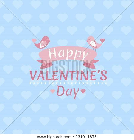 Vector Illustration Of Valentine S Day Day Greeting Card With Text And Lovely Birds In Blue And Pink