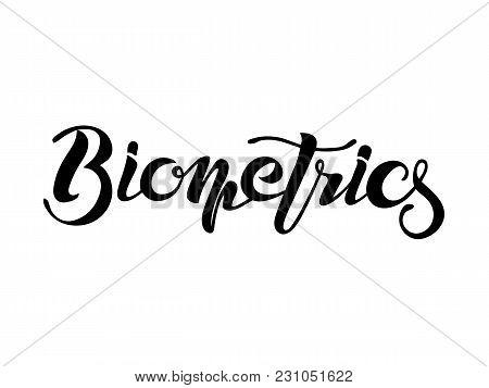Biometrics Identification Concept Inscription. Lettering, Logo, Sign. Handwritten Brush Style Modern
