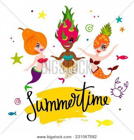 Summertime. Beautiful Mermaids. Tasty Pear, Pineapple, Dragonfruit. Vector Illustration On A White B