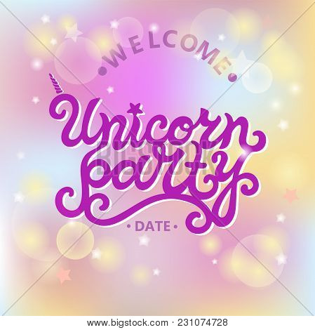 Welcome Unicorn Party Text Isolated On Pastel Colored Background. Hand Drawn Unicorn Party Lettering