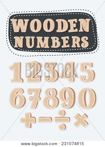 Vector Cartoon Set Of Wooden Numbers And Sights.. Division, Exclamation Point, Multiplication, Perce