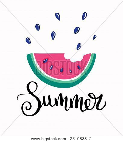 Summer Letting Handwriting Quote And Watermelon Ice Cream. Emotional Print With Watermelon Hand Writ