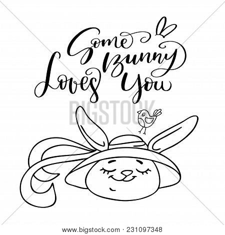 Some Bunny Loves You, Handwritten Text, And Cute Easter Bunny. Vector Design Elements For Invitation