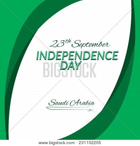 Independence Day Of Saudi Arabia On September 23 Against The Backdrop Of The National Flag Of Saudi