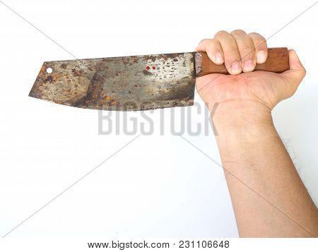 Man Hand Holding Big Kitchen Rusty Knife On White Background (isolated Background).