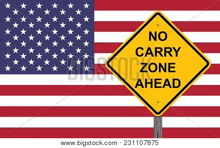Caution Sign - No Carry Zone Ahead With Flag Background
