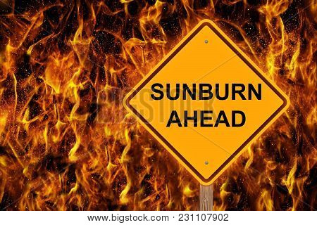 Sunburn Ahead Warning Sign With Flaming Background