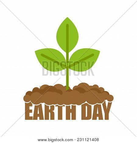 Earth Day. Sprout Grows From Ground. Plants In Soil