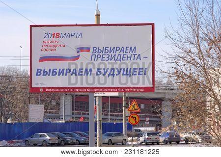 Nizhny Novgorod, Russia. - March 14.2018. Elections Of The President Of Russia In 2018. Agitation Ba