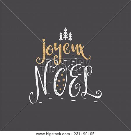 Christmas In French Greeting. Joyeux Noel Typography. Joyeux Noel Calligraphic Lettering Design. Sto