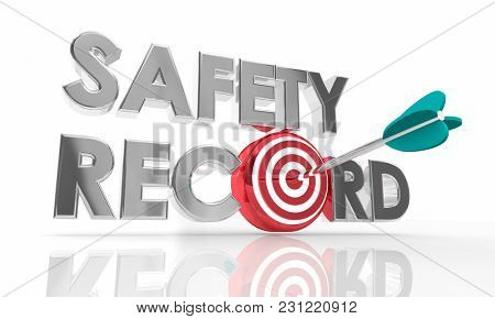 Safety Record Arrow Target Reduce Risks Accidents 3d Illustration