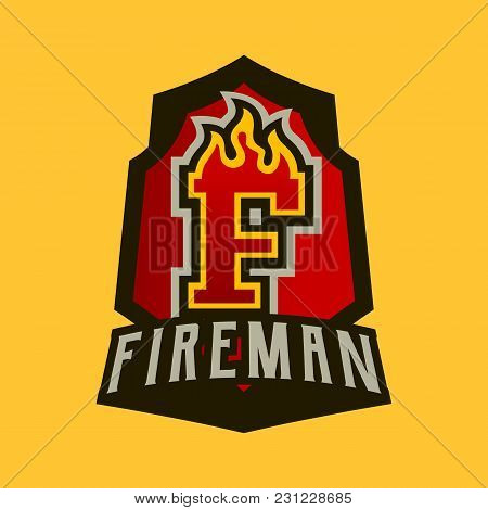 Colorful Badge, Emblem, Logo, Sticker On The Theme Of The Work Of Firefighters. Burning Letter, Fire