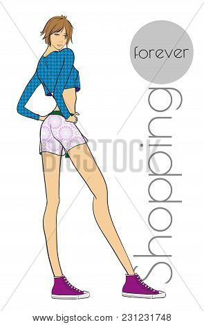 Fashion Girl In Shorts And Blouse. Fashion Illustration. Shopping Forever