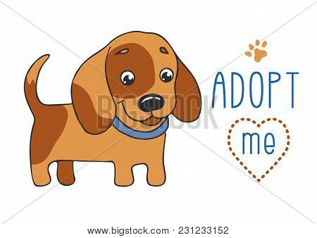 Cute Dog With Adopt Me Text. Pet Adoption. Cartoon Character On White Background. Horizontal Size A4