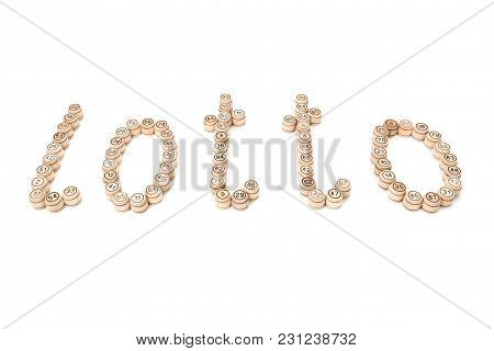 Word Of Lotto Laid Out From The Kegs Of The Game Isolated On White Background