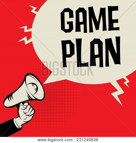 Megaphone Hand Business Concept With Text Game Plan, Vector Illustration