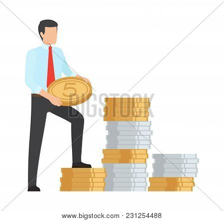 Man Holding Huge Coin Standing Near To Pile Of Same Coins. Vector Illustration With Male And Big Amo