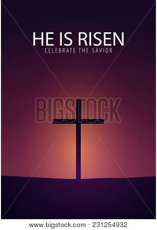 He Is Risen. Celebrate The Savior. Easter Church Banner With Cross, Christian Motive. Vector Illustr