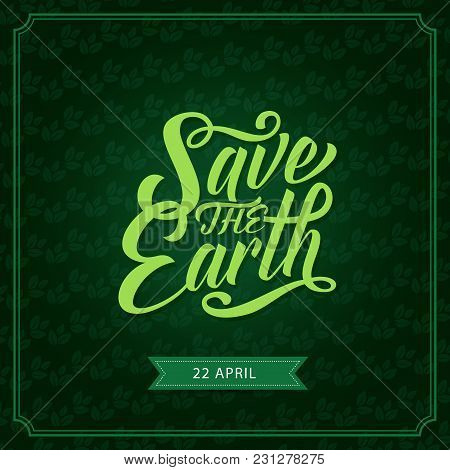 Save The Earth Banner For Earth Day Holiday Concept. Environment And Ecology Protection Poster On Gr