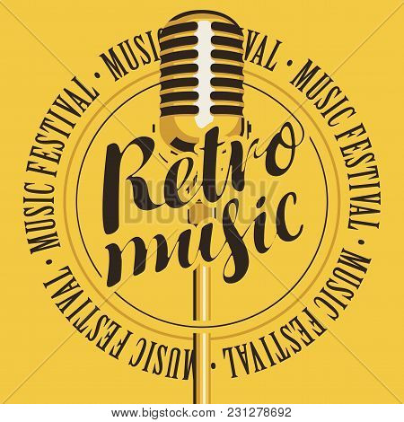 Vector Banner With Microphone, Inscription Retro Music And The Words Music Festival, Written Around
