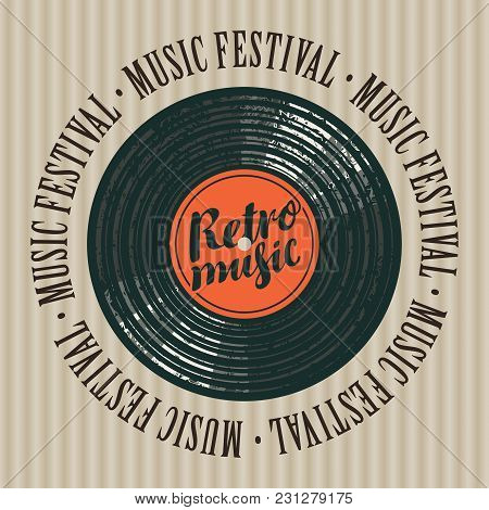 Vector Banner With Vinyl Record, Calligraphic Inscription Retro Music And The Words Music Festival,