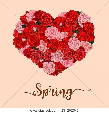 Spring Time Heart Of Roses Flowers Bunch Poster For Seasonal Holiday Quote Wishes Or Greeting Card.