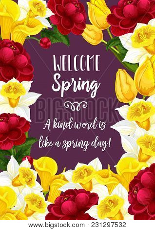 Welcome Spring Greeting Card Design With Seasonal Holiday Wish Quotes. Vector Floral Design Of Bloom
